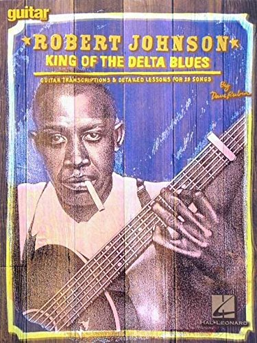 9780793565054: Robert Johnson - King of the Delta Blues: Guitar Transcriptions and Detailed Lessons for 29 Songs