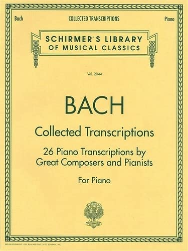 9780793568109: Collected Transcriptions: 26 Piano Transcriptions by Great Composers and Pianists for Piano