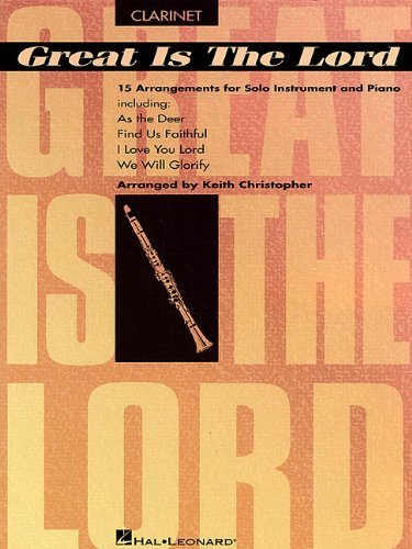 Great Is The Lord & Other Contemporary Christian Favorites: Clarinet