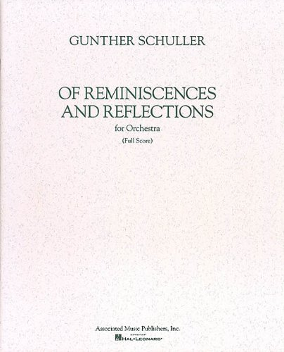 Of Reminiscences and Reflections for Orchestra (Full score): Schuller , Gunther