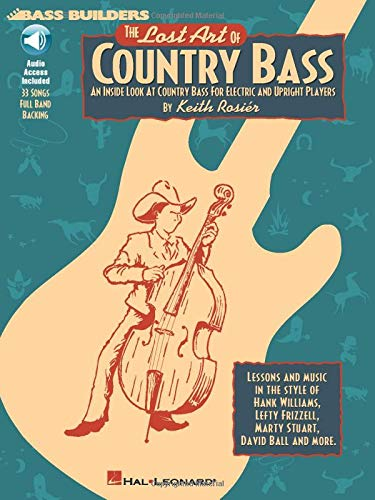 Lost Art of Country Bass Book/CD 9780793569922 (Bass Instruction). An introduction to country bass for electric or upright players. This book/CD pack is an insider's look at country b