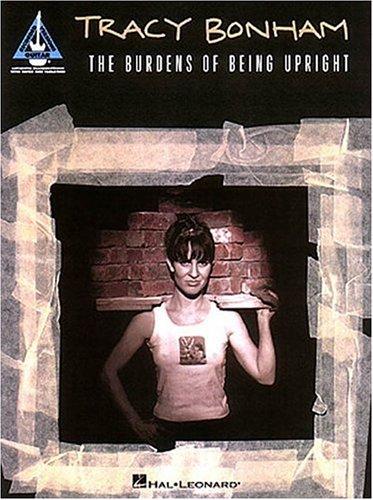 9780793572021: Tracy Bonham The Burdens Of Being Upright