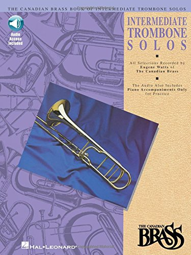 Canadian Brass Book of Intermediate Trombone Solos: with online audio of performances and ...