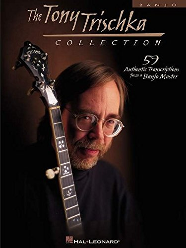 9780793572847: TONY TRISCHKA COLLECTION 59 AUTHENTIC TRASCRIPTIONS FROM A BANJO MASTER