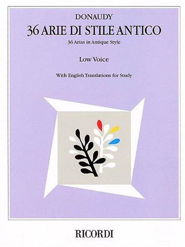 36 Arie di Stile Antico: Low Voice: Stefano Donaudy (Composer)