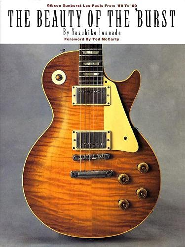9780793573745: The Beauty of the 'burst: Gibson Sunburst Les Pauls from '58 to '60: Gibson Sunburst Les Pauls from 1958 to 1960