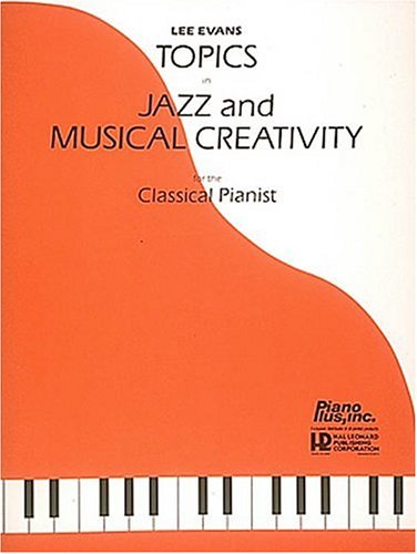 9780793574056: Topics In Jazz And Musical Creativity For The Classical Pianist