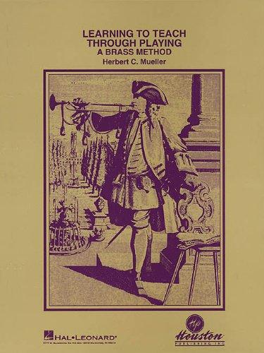 Learning to Teach Through Playing - A Brass Method: Mueller, Herbert C.