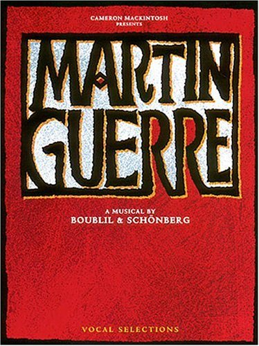 9780793575404: Cameron Mackintosh presents Martin Guerre: A Musical by Boublil and Schonberg Vocal Selections