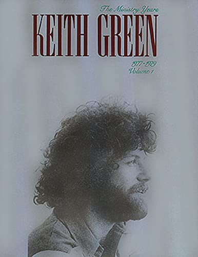 Keith Green - The Ministry Years, Volume 1 (9780793579808) by Keith Green