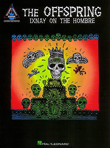 9780793580675: The Offspring - Ixnay on the Hombre (Guitar recorded versions : authentic transcriptions with notes and tablature)
