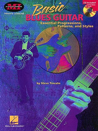 9780793581559: Basic Blues Guitar Essential Progressions, Patterns and Styles (Private Lessons / Musicians Institute)