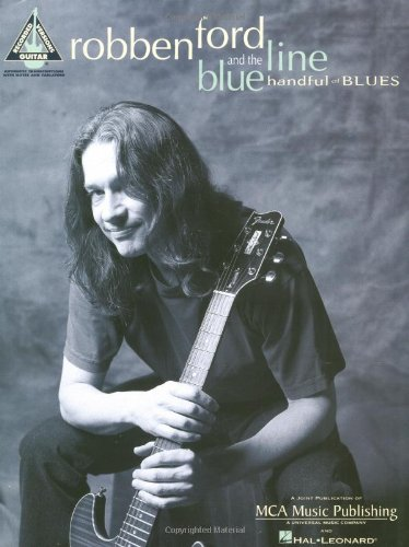 9780793581740: Robben Ford and the Blue Line -- Handful of Blues: Guitar/TAB/Vocal