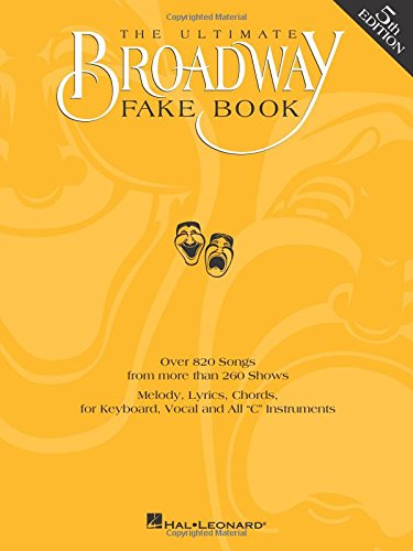 9780793582594: The Ultimate Broadway Fake Book: Over 720 Songs from over 240 Shows for Piano, Vocal, Guitar, Electronic Keyboards and All
