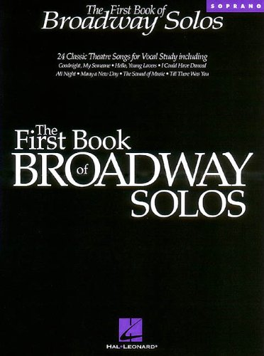 9780793582839: The First Book of Broadway Solos: Soprano