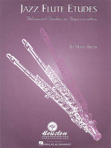 Jazz Flute Etudes: Advanced Studies in Improvisation: Marc, Adler