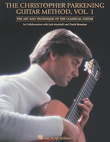 9780793585205: The Christopher Parkening Guitar Method, Volume 1: Guitar Technique