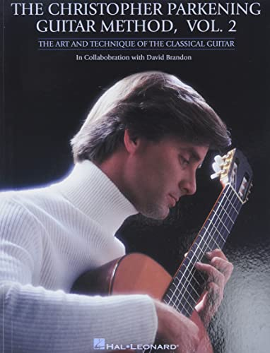 9780793585212: The Christopher Parkening Guitar Method - Volume 2: Guitar Technique