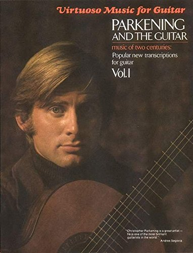 9780793585274: Parkening And the Guitar: Music of Two Centuries: Popular New Transcriptions for Guitar Virtuoso: 1