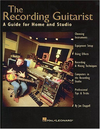 9780793587049: The Recording Guitarist: A Guide for Home and Studio