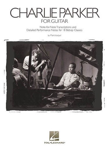 9780793587476: Charlie Parker for Guitar: Note-For-Note Transcriptions and Detailed Performance Notes for 18 Bebop Classics