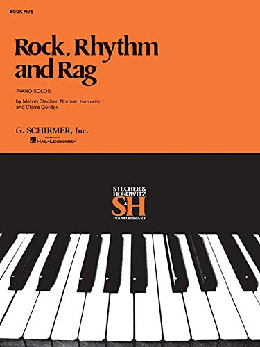 9780793589135: ROCK RHYTHM AND RAG BK5 PIANO (Stecher & Horowitz Piano Library)