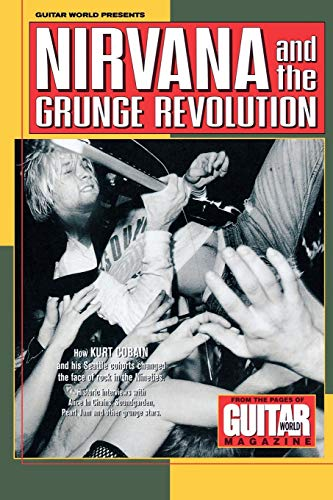 9780793590063: Guitar World Presents Nirvana and the Grunge Revolution