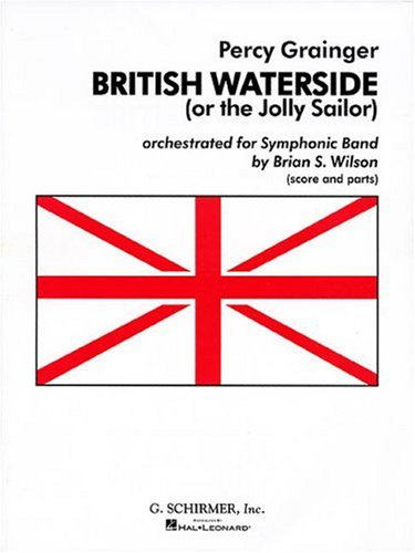 British Waterside (the Jolly Sailor) for Symphonic: Grainger Percy