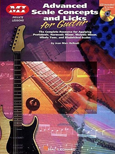 9780793592883: Advanced Scale Concepts And Licks for Guitar: Private Lesson : The complete Resource for Applying Pentatonic, Harmonic Minor, Melodic Minor, Whole Tone, and Diminished Scales