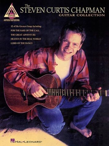 9780793592937: The Steven Curtis Chapman Guitar Collection: Guitar Recorded Versions