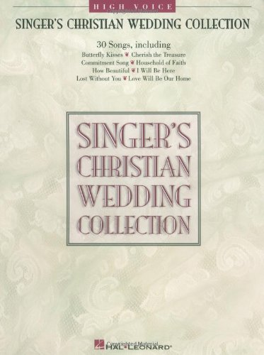 Singer's Christian Wedding Collection: High Voice: Hal Leonard Corp.