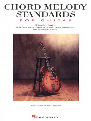 Chord Melody Standards for Guitar by Dan Towey: Hal Leonard ...