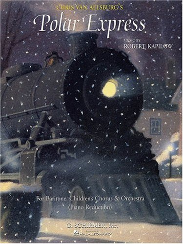9780793597468: Rovert Kapilow: Chris Van Allsburg's Polar Express