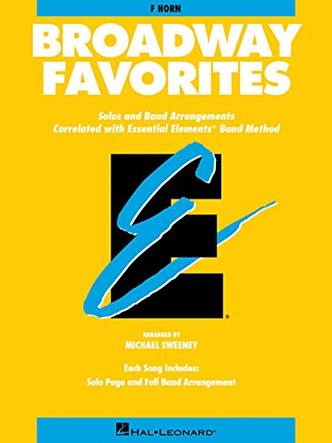 BROADWAY FAVORITES F HORN ESSENTIAL ELEMENTS BAND: Varoius; Michael Sweeney