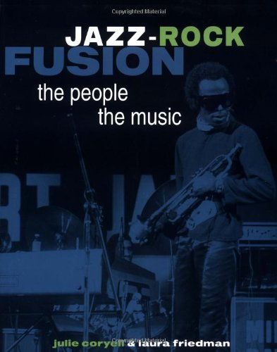 9780793599417: Jazz-Rock Fusion: The People, the Music