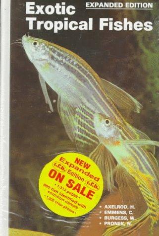 Exotic Tropical Fishes: C. W. Emmens, Warren E. Burgess, Neal Pronek