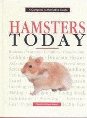 9780793801107: Hamsters Today: A Complete Authoritative Guide