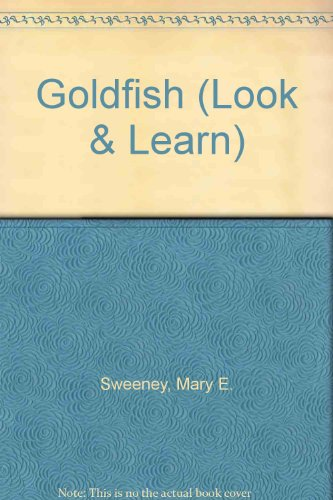 A Basic Book of Goldfish: Look-&-Learn: Mary E. Sweeney