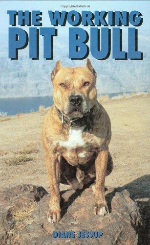 The Working Pit Bull: Jessup, Diane; Jessup, Diane
