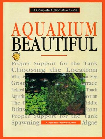 Aquarium Beautiful: Nieuwenhuizen, A. Van