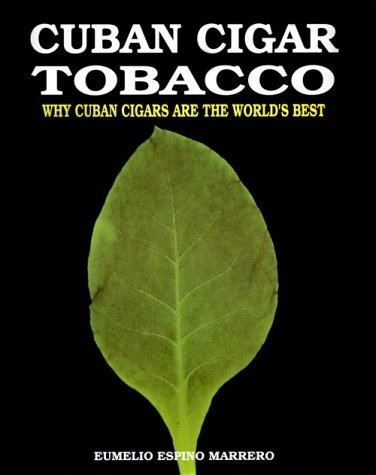 9780793802944: Cuban Cigar Tobacco: Why Cuban Cigars Are the World's Best