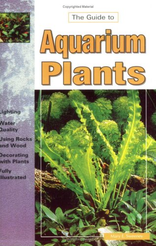 The Guide to Owning Aquarium Plants: Mary E. Sweeney