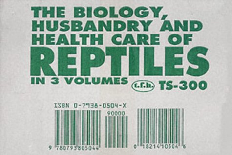 9780793805044: The Biology, Husbandry and Health Care of Reptiles