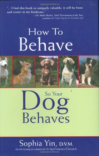 9780793805433: How to Behave So Your Dog Behaves