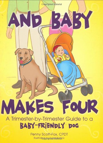 And Baby Makes Four: A Trimester-by-Trimester Guide: Penny Scott-fox; Uncredited