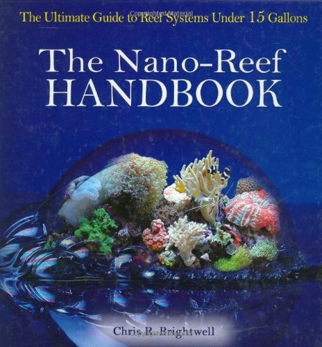 9780793805723: The Nano-Reef Handbook: The Ultimate Guide to Reef Systems Under 15 Gallons