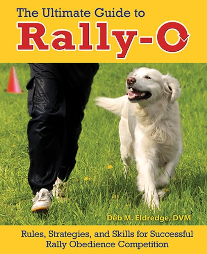 9780793806485: The Ultimate Guide to Rally-O: Rules, Strategies, and Skills for Successful Rally Obedience Competition