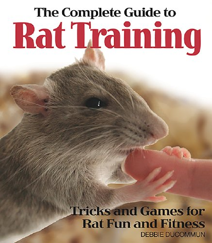 9780793806515: The Complete Guide to Rat Training: Tricks and Games for Rat Fun and Fitness