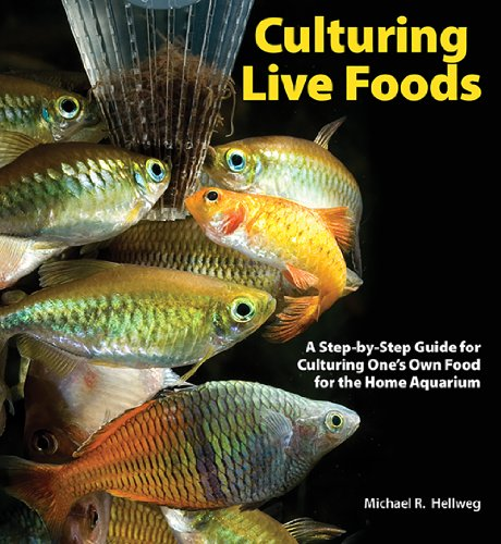 9780793806553: Culturing Live Foods: A Step by Step Guide for Culturing One's Own Food for the Home Aquarium