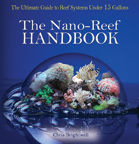 9780793807178: Nano-Reef Handbook: The Ultimate Guide to Reef Systems Under 15 Gallons